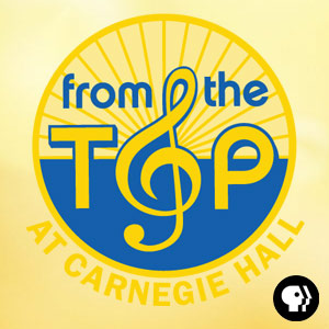 From the Top at Carnegie Hall Full Program Podcast | PBS