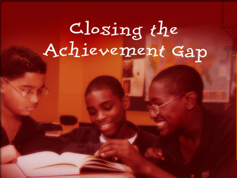 "how can we close the achievement You can't have a conversation about education reform without the words ""achievement gap"" coming in at some point, along with specific plans on how to close it."