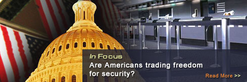 IN FOCUS: Are Americans trading freedom for security? Read More >>