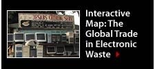 INTERACTIVE MAP: The Global Trade in Electronic Waste. Americans throw away between 14 and 20 million computers a year. Follow the e-trash trail to find out where are biggest markets and who is paying the price.