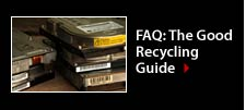 The Good Recycling Guide Buy or repair? Recycle or donate? What are greener options? Follow the FAQs and expert links for some answers.