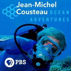 Jean-Michel Cousteau: Ocean Adventures | PBS