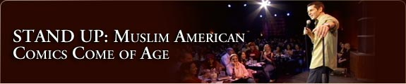 STAND UP: Muslim American Comics Come of Age - Premieres May 11, 2008