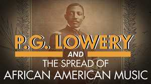 P.G. Lowery and the Spread of African-American Music poster image