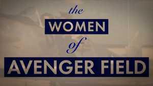 The Women of Avenger Field poster image