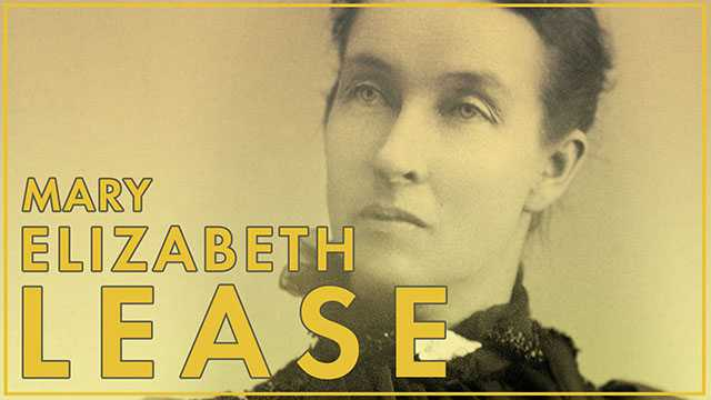 Mary Elizabeth Lease: The Advocate
