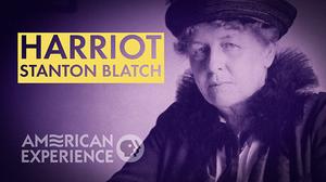 Harriot Stanton Blatch: I Believe in Women poster image