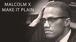 Malcolm X: Make it Plain poster image