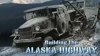 Building the Alaska Highway poster image