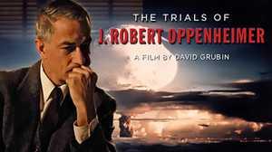 The Trials of J. Robert Oppenheimer poster image
