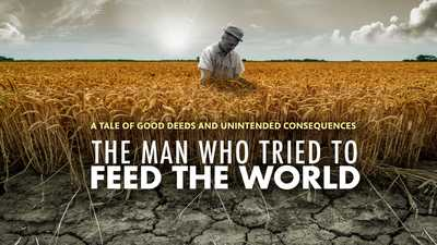Watch Film | The Man Who Tried to Feed the World poster image
