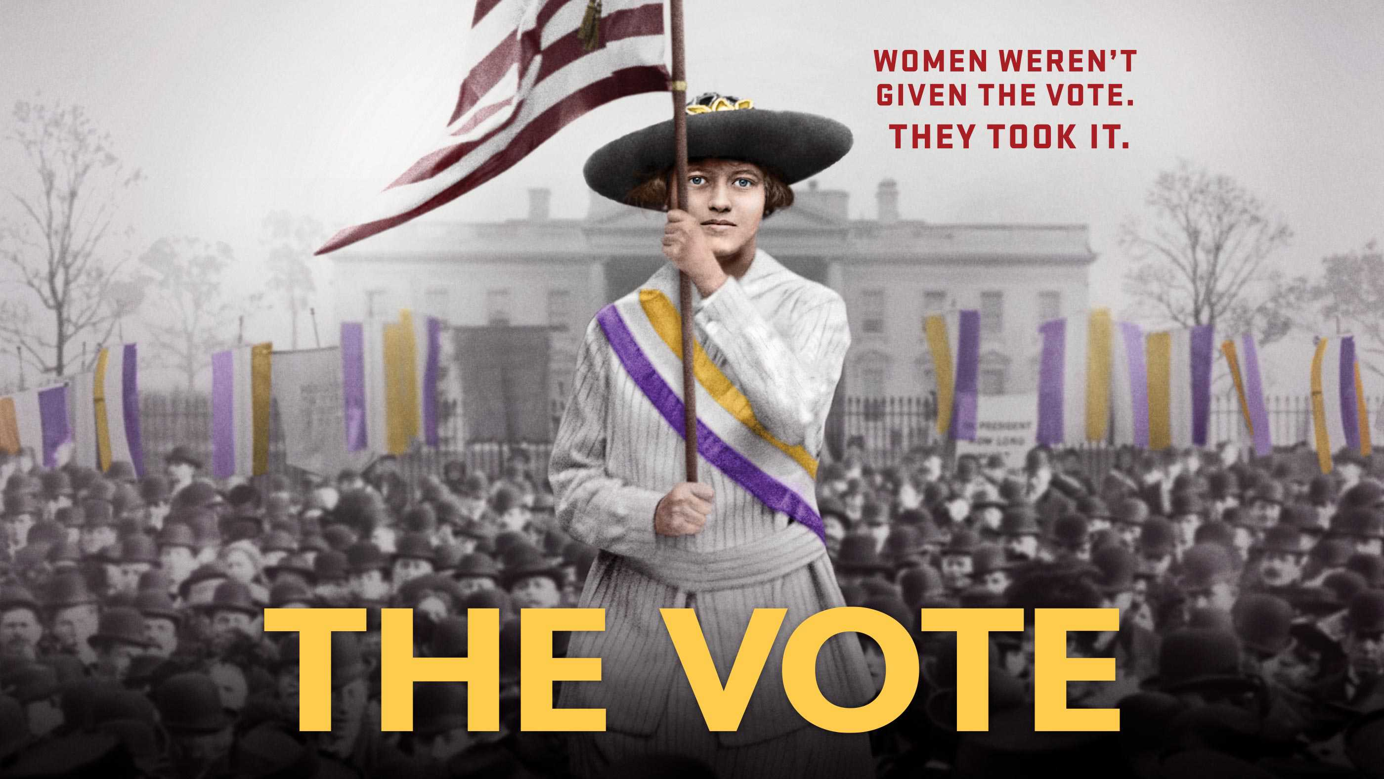 """Image of a suffragist holding the flag of the United States outside the White House with the phrase """"Women weren't given the vote. They took it"""" superimposed on the image. Image used on the PBS website to promote the documentary, The Vote."""