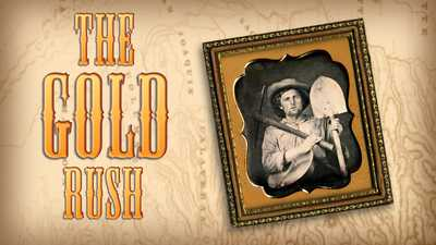 Watch The Gold Rush | American Experience | Official Site | PBS