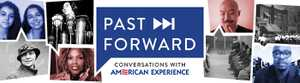 PAST FORWARD: Conversations with American Experience poster image