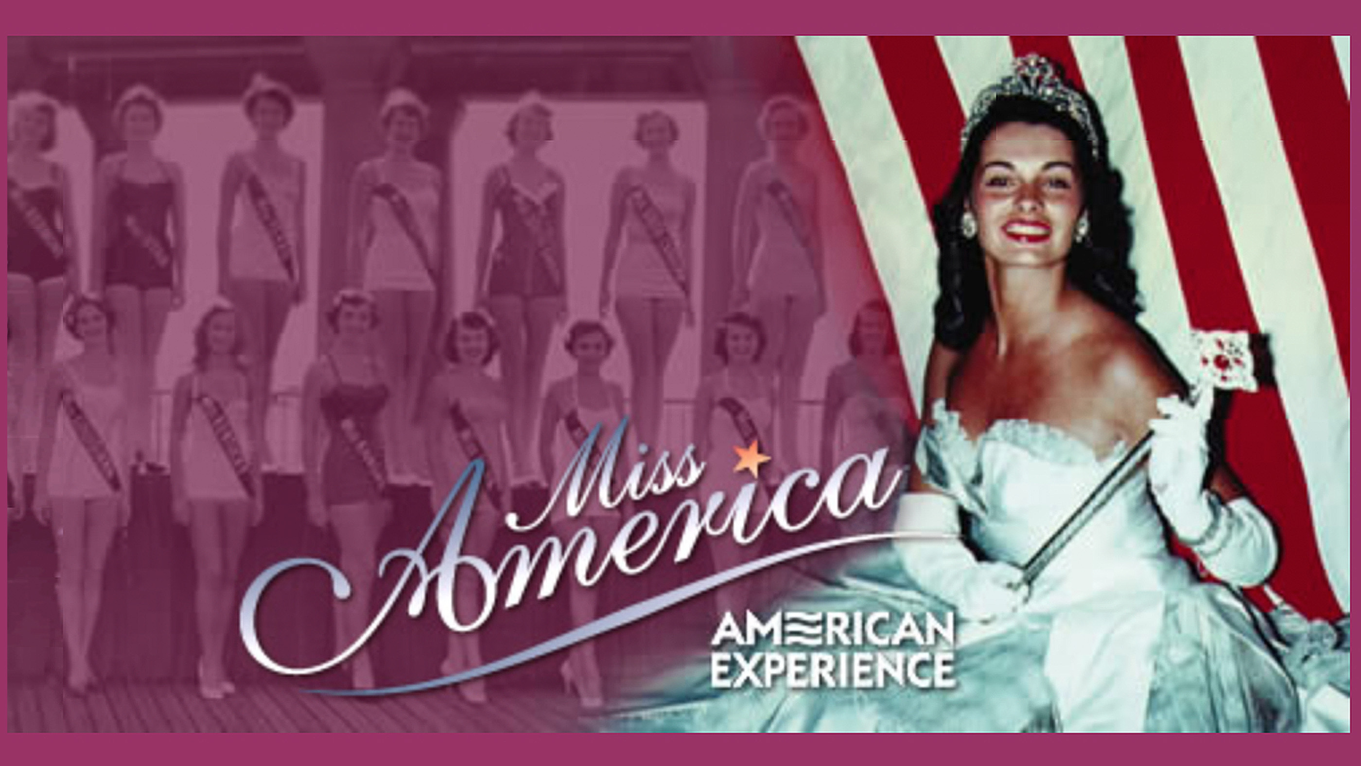 Watch Miss America American Experience Official Site Pbs