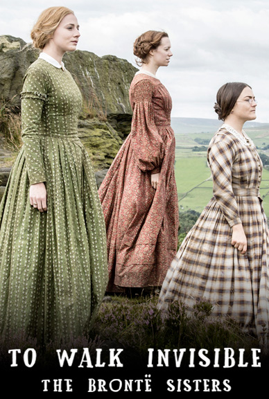 To Walk Invisible The Brontë Sisters