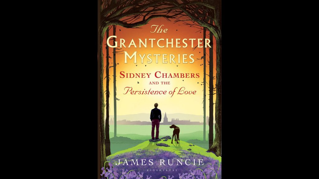 Cover of book Sidney Chambers and the Persistence of Love by James Runcie
