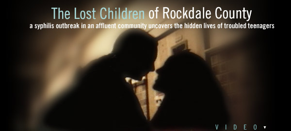 the lost children of rockdale county In 1996 an outbreak of syphilis struck a group of teenagers in the affluent  community of conyers, georgia when epidemiologists interviewed the victims,  they.