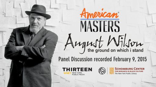August Wilson: The Ground on Which I Stand -- August Wilson: The Ground on Which I Stand, Panel Discussion