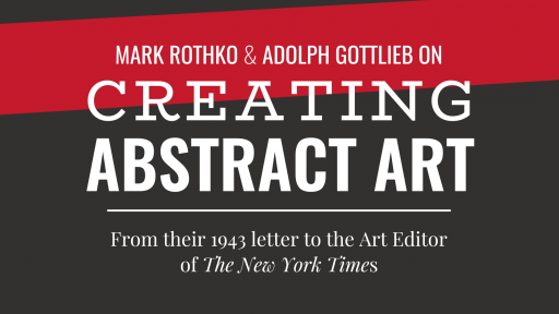 Rothko: Pictures Must Be Miraculous -- Mark Rothko and Adolph Gottlieb on Creating Abstract Art