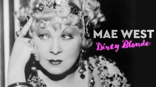 "Mae West: Dirty Blonde -- Without ""Talkies"" There Would Be No Mae West"