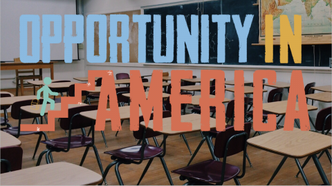 "What does ""Opportunity in America"" look like for students?"