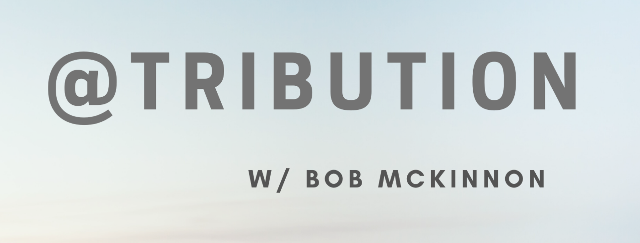 Attribution | A Podcast on Success and Gratitude