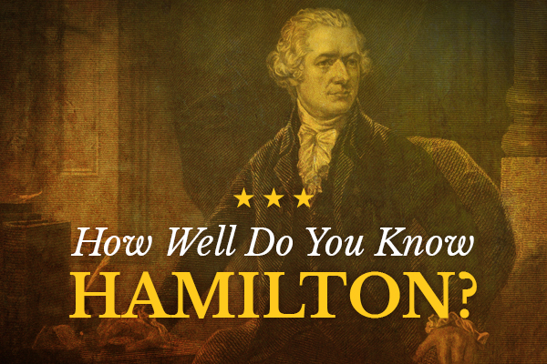 Hamilton's America | QUIZ: How Well Do You Know Hamilton