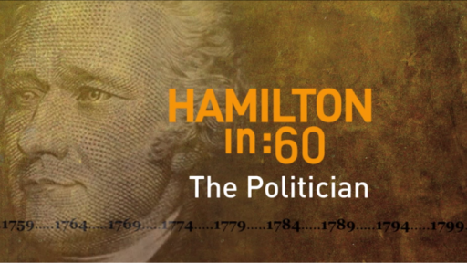 Hamilton's America -- Hamilton in :60: The Politician