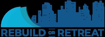 Rebuild or Retreat