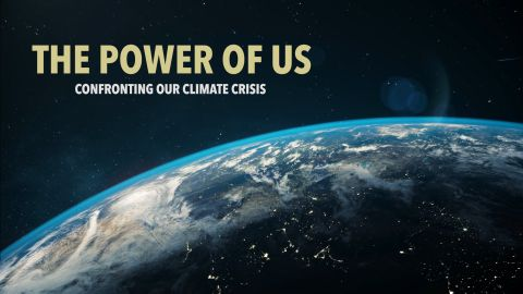 The Power of Us: Confronting Our Climate Crisis