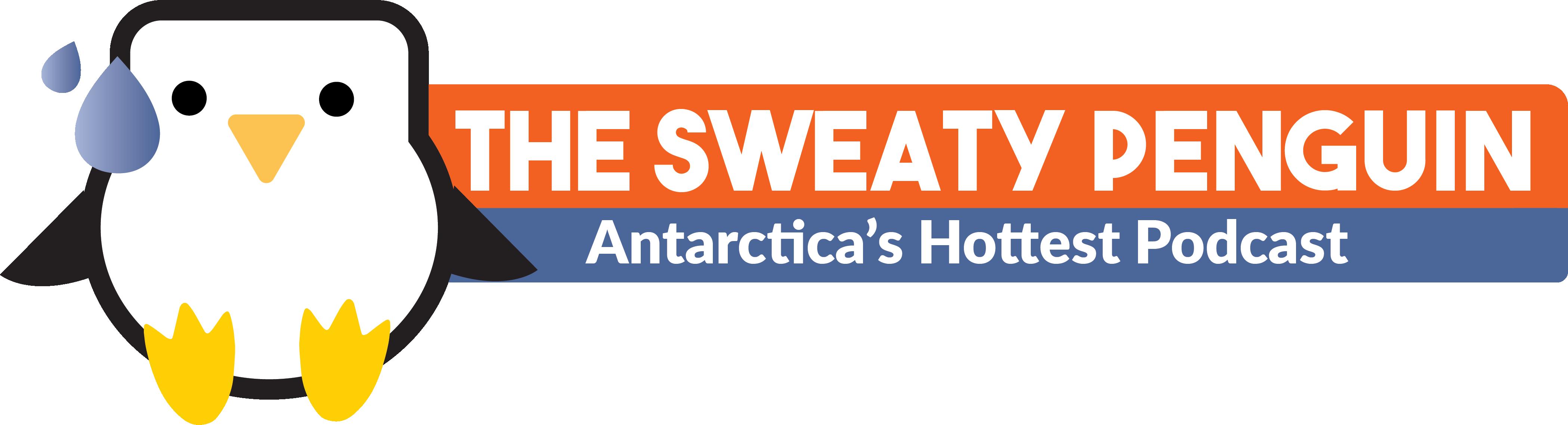 The Sweaty Penguin: Antarctica's Hottest Podcast