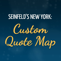 Seinfeld's New York: Custom Quote Map