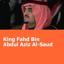 Who's Who: The House of Saud ~ King Fahd Bin Abdul Aziz Al-Saud