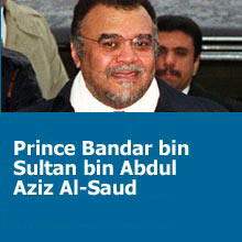 Who's Who: The House of Saud ~ Prince Bandar bin Sultan bin