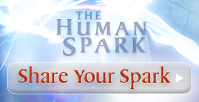 The Human Spark: Share Your Spark!